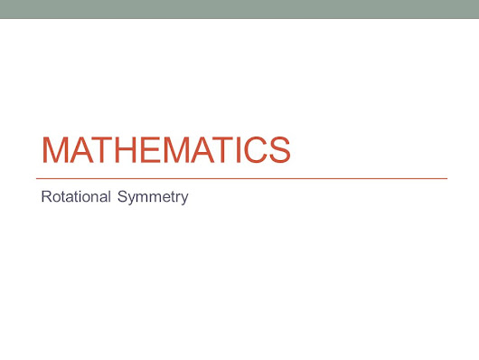 MATHEMATICS Rotational Symmetry
