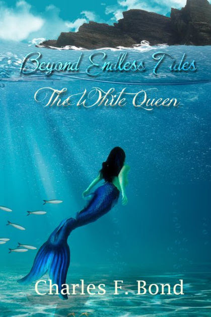 The White Queen (Beyond Endless Tides #1)