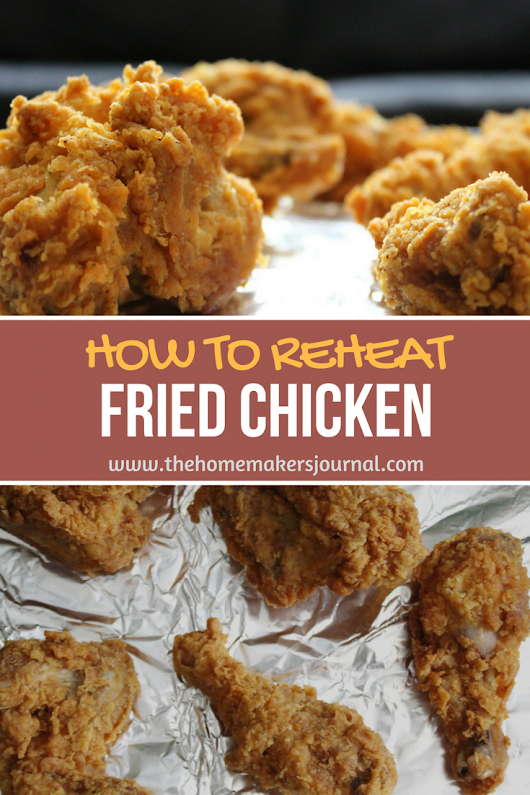 How to Reheat Fried Chicken | The Homemakers Journal