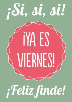 Es viernes ya... El día que más nos gusta de la semana, ¿y a ti? Feliz fin de semana a tod@s!!!