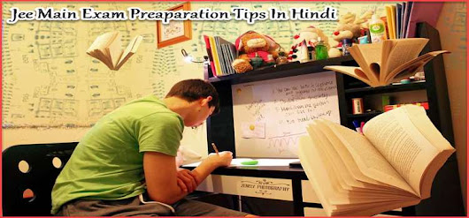 Jee Main Preparation Tips In Hindi ! Jee 2019 Exam Crack Kaise Kare.