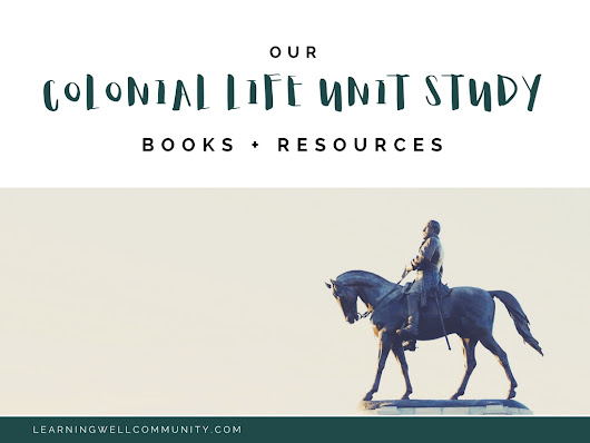 Colonial Life Unit Study: the Books + Resources