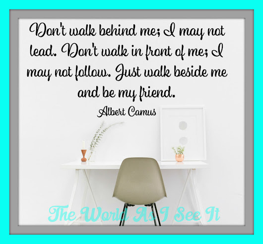Albert Camus-Quote Of The Week - The World As I See It