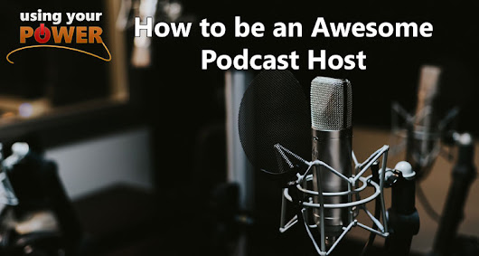 055 – How to be an Awesome Podcast Host - UsingYourPower.com | with David Andrew Wiebe & Maveen Kaura