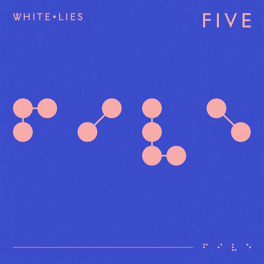 Crítica: White Lies - Five (2019)
