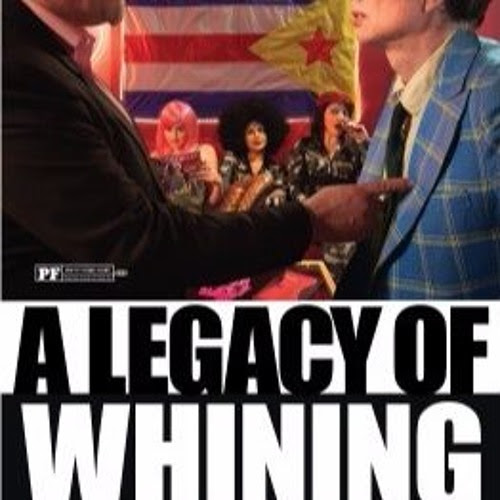 Pick Of The Week - A Legacy of Whining by Cinescape Magazine Podcast