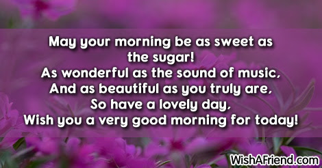 Sweet Good Morning Message May Your Morning Be As Sweet