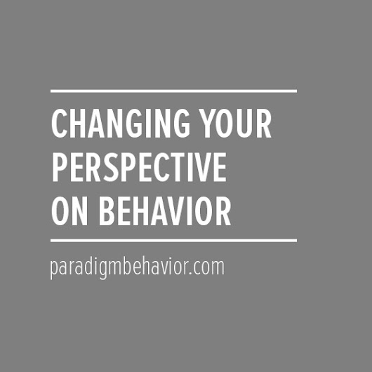 Changing Your Perspective on Behavior