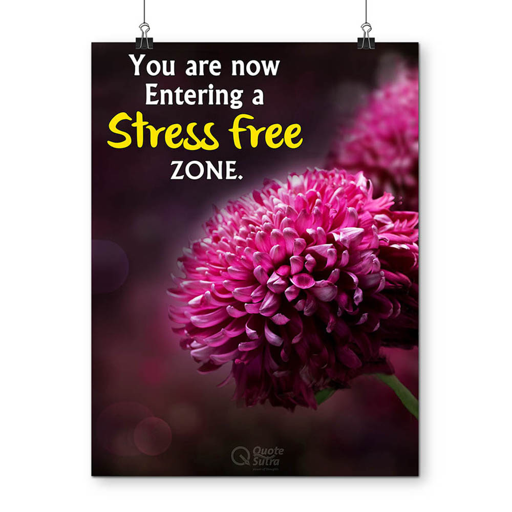 Stress Free Zone A3 Sized Quote Poster By Quotesutra Quotesutracom
