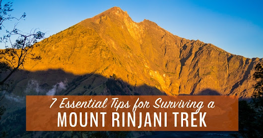 7 Essential Tips for Surviving a Mount Rinjani Trek