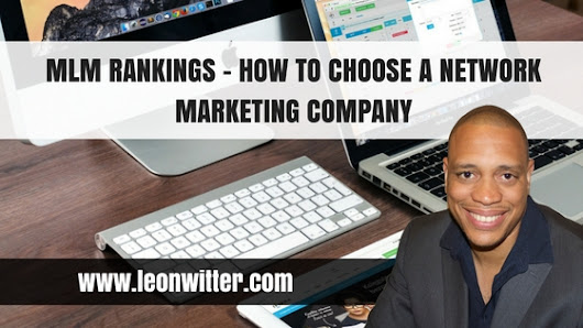 MLM Rankings - How To Choose a Network Marketing Company