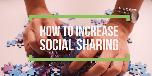15 Ways To Increase Your Social Media Shares