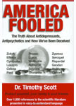 America Fooled: The Truth About Antidepressants, Antipsychotics and How We've Been Deceived