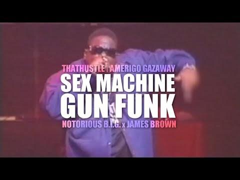 The Notorious B.I.G. x James Brown - Sex Machine Gun Funk