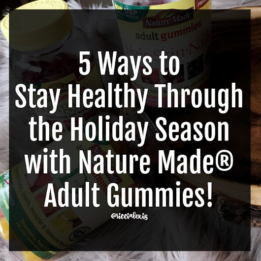 5 Ways to Stay Healthy Through the Holiday Season with Nature Made® Adult Gummies!