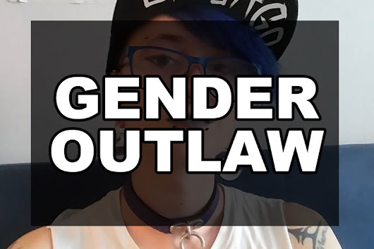 Gender Outlaw | Our Queer Stories | Queer & LGBT Stories