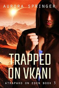 Trapped on Vkani by Aurora Springer