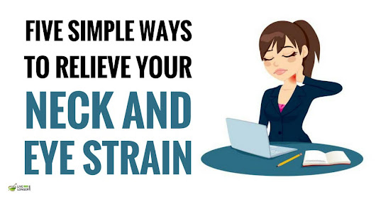 10 Easy Ways To Relieve Your Neck And Eye Strain
