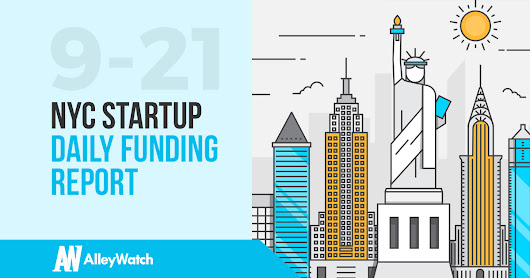 The AlleyWatch NYC Startup Daily Funding Report: 9/21/17 - AlleyWatch