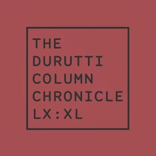 The Durutti Column - Chronicle LX:XL