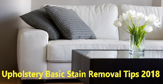 Upholstery Basic Stain Removal Tips 2018 | All Pro Carpet & Tile Care