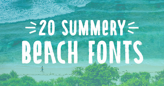20 Beach Fonts to Design All Summer Long