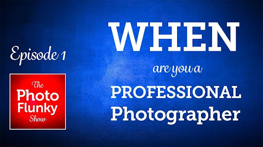 PF 01: When Are You A Professional Photographer? - William Beem Photography