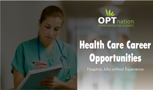 Hospital Career in USA, Get Jobs at Hospitals with no experience In USA