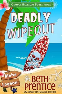 Deadly Wipeout by Beth Prentice