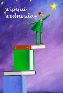 WISHFUL WEDNESDAY #1, THE BAD BEGINNING BY LEMONY SNICKET