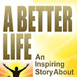 A Better Life: An Inspiring Story About Starting Over - Kindle edition by Shawn L. Anderson. Religion & Spirituality Kindle eBooks @ Amazon.com.