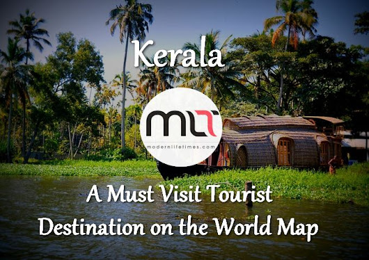Kerala - A Must Visit Tourist Destination on the World Map | ModernLifeTimes