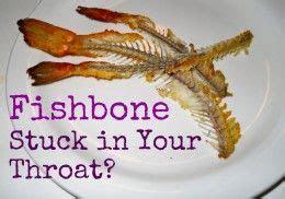 remove  fish bone stuck  throat home remedies
