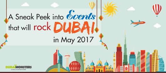 A Sneak Peek of the Events that will Rock Dubai in the Month of May