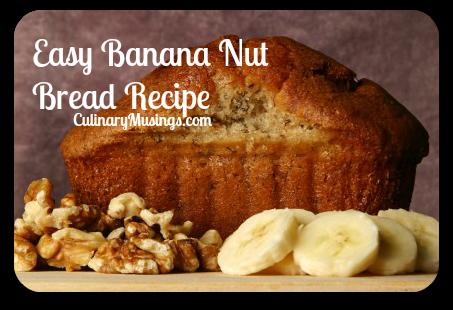 Easy Banana Nut Bread Recipe - Culinary Musings