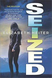 Seized by Elizabeth Heiter