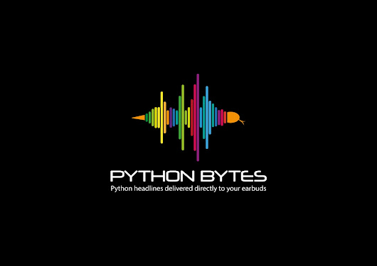 Announcing Python Bytes Podcast: Python headlines delivered to your earbuds