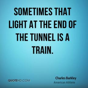 Quotes About End Of The Tunnel 82 Quotes