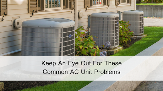 Keep An Eye Out For These Common AC Unit Problems
