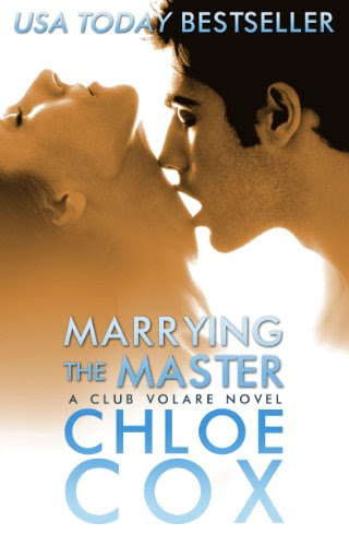Marrying The Master (Standalone Romance) (Club Volare) by Chloe Cox