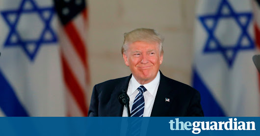 Donald Trump risks 'destroying peace hopes of Israelis and Palestinians' | World news | The Guardian
