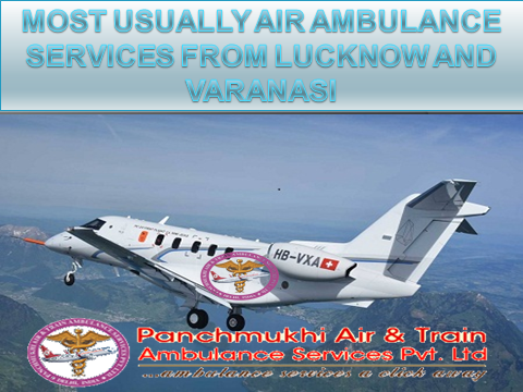 Get Most Excellent Air Ambulance Services from Lucknow