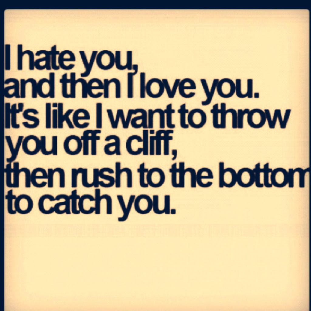 Quotes About I Hate Him 55 Quotes