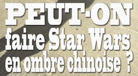 Peut-on faire Star Wars en ombre chinoise ? - Web in a Page