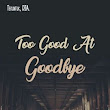 Too Good at Goodbye - Kesendirian