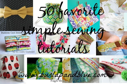50 favorite simple sewing tutorials