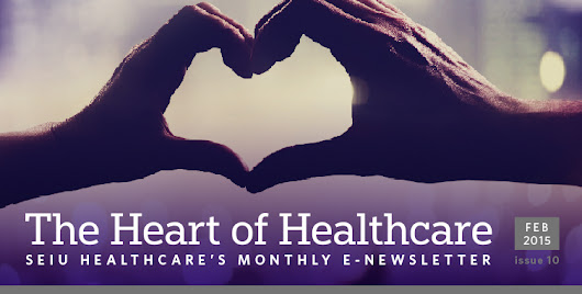 The Heart of Healthcare - February Member's E-Newsletter