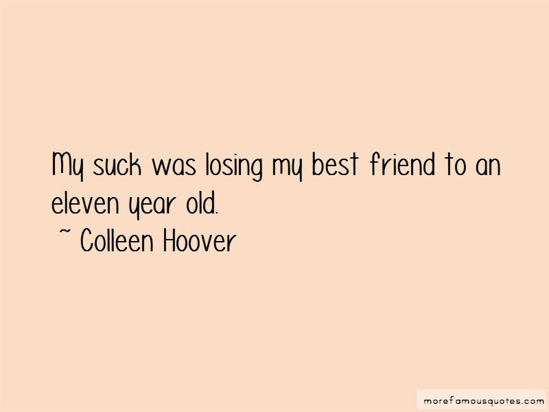 Quotes About Losing My Best Friend Top 19 Losing My Best Friend