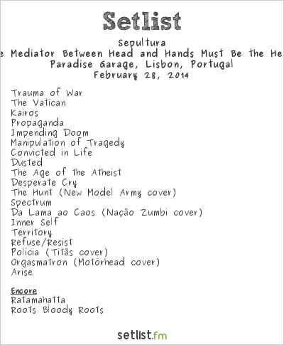 Sepultura Setlist Paradise Garage, Lisbon, Portugal, The Mediator Between Head And Hands Must Be The Heart European Tour 2014