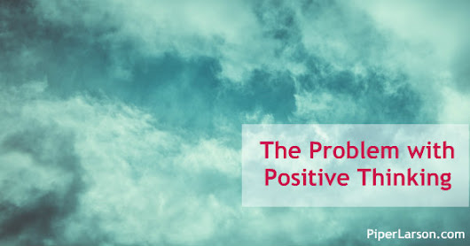 The Problem with Positive Thinking